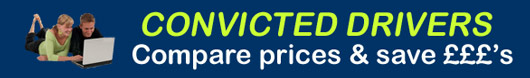 Compare Prices and Save £££'s - Convicted Driver Insurance Comparisons